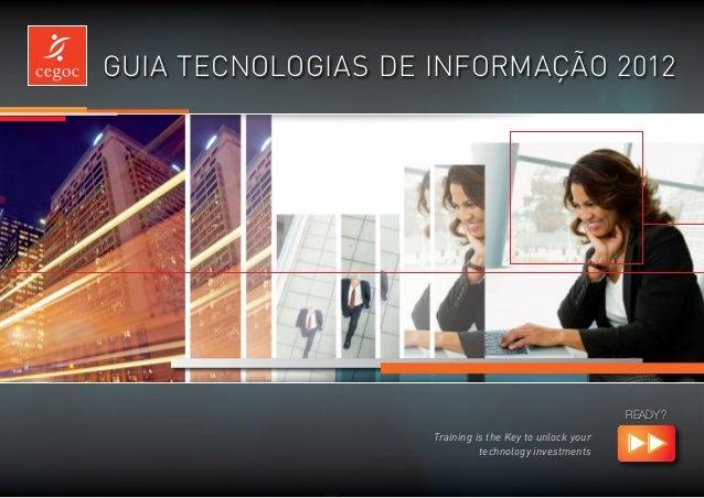 Guia Tecnologias de informação 2012                                                         READY ?                    Tra...