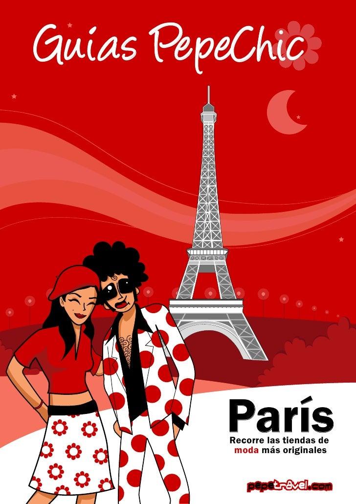 Guias PepeChic         París          Recorre las tiendas de           moda más originales