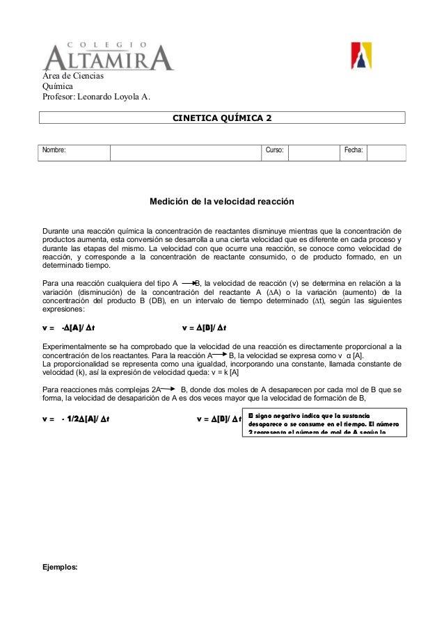 Área de Ciencias Química Profesor: Leonardo Loyola A. CINETICA QUÍMICA 2  Nombre:  Curso:  Fecha:  Medición de la velocida...