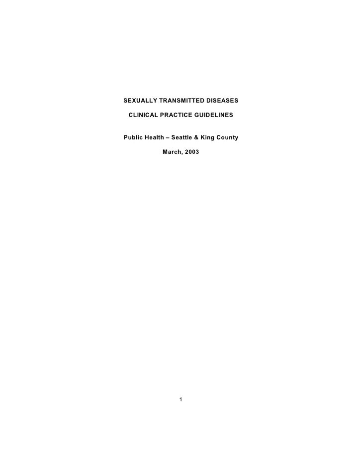 SEXUALLY TRANSMITTED DISEASES   CLINICAL PRACTICE GUIDELINES   Public Health – Seattle & King County              March, 2...