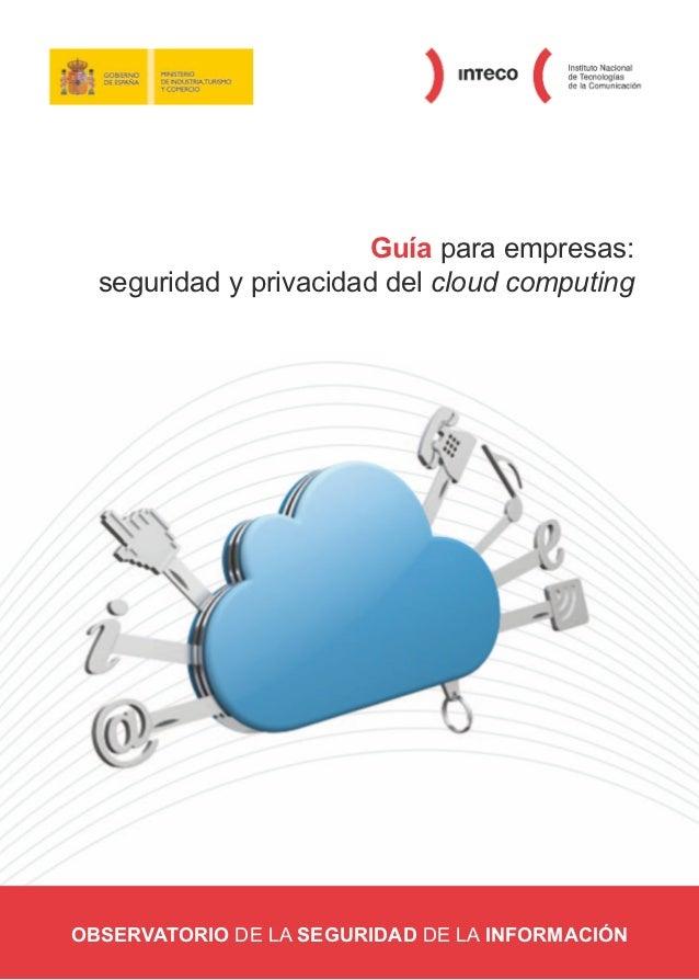 Guía para empresas:  seguridad y privacidad del cloud computingOBSERVATORIO DE LA SEGURIDAD DE LA INFORMACIÓN