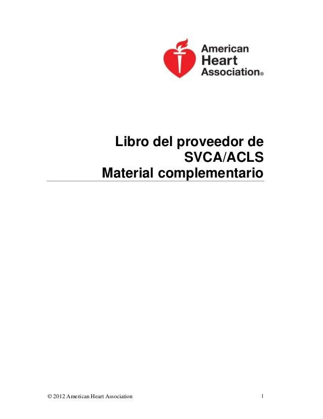 Libro del proveedor de SVCA/ACLS Material complementario  © 2012 American Heart Association  1