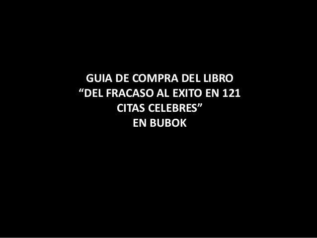 """GUIA DE COMPRA DEL LIBRO """"DEL FRACASO AL EXITO EN 121 CITAS CELEBRES"""" EN BUBOK"""