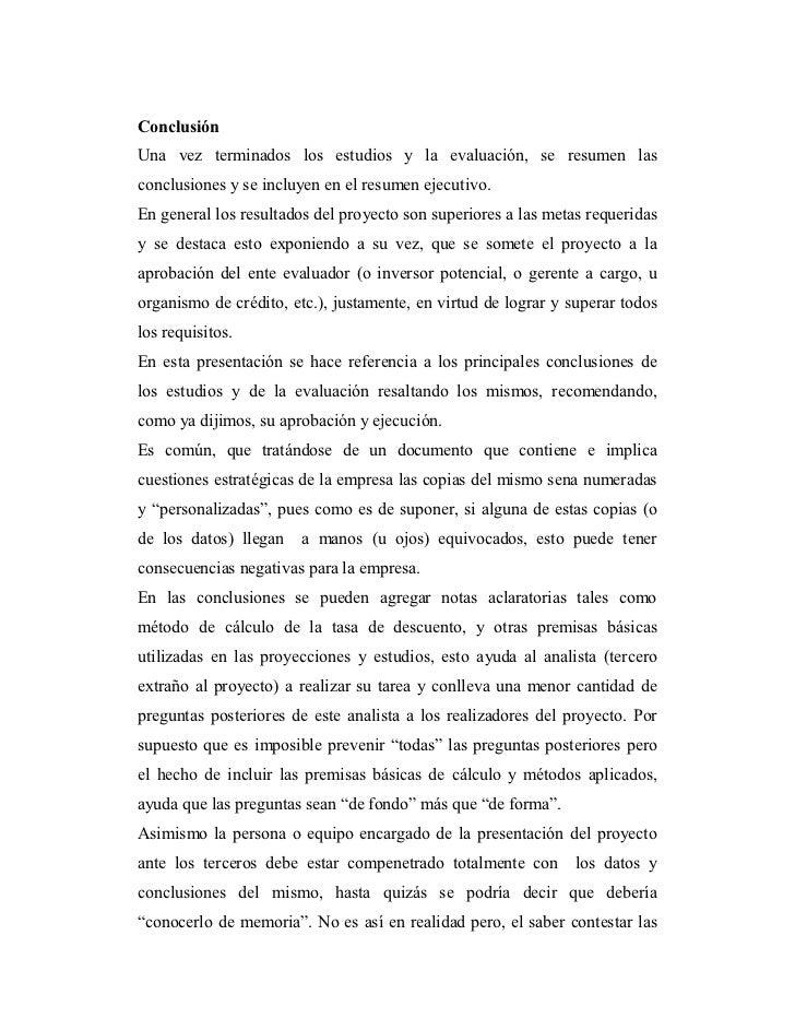 Conclusión Una vez terminados los estudios y la evaluación, se resumen las conclusiones y se incluyen en el resumen ejecut...