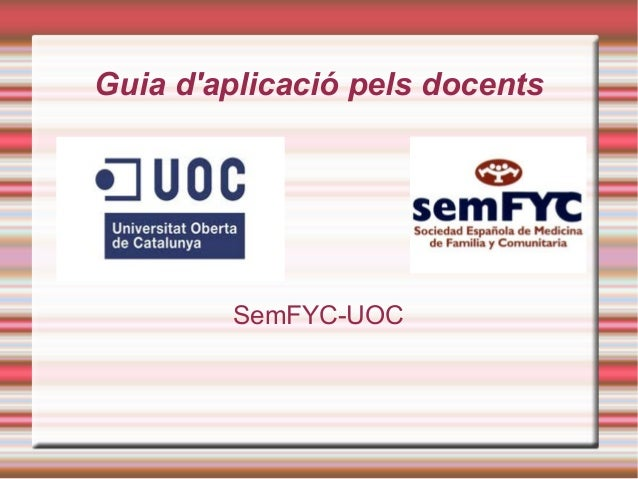 Guia d'aplicació pels docents  SemFYC-UOC