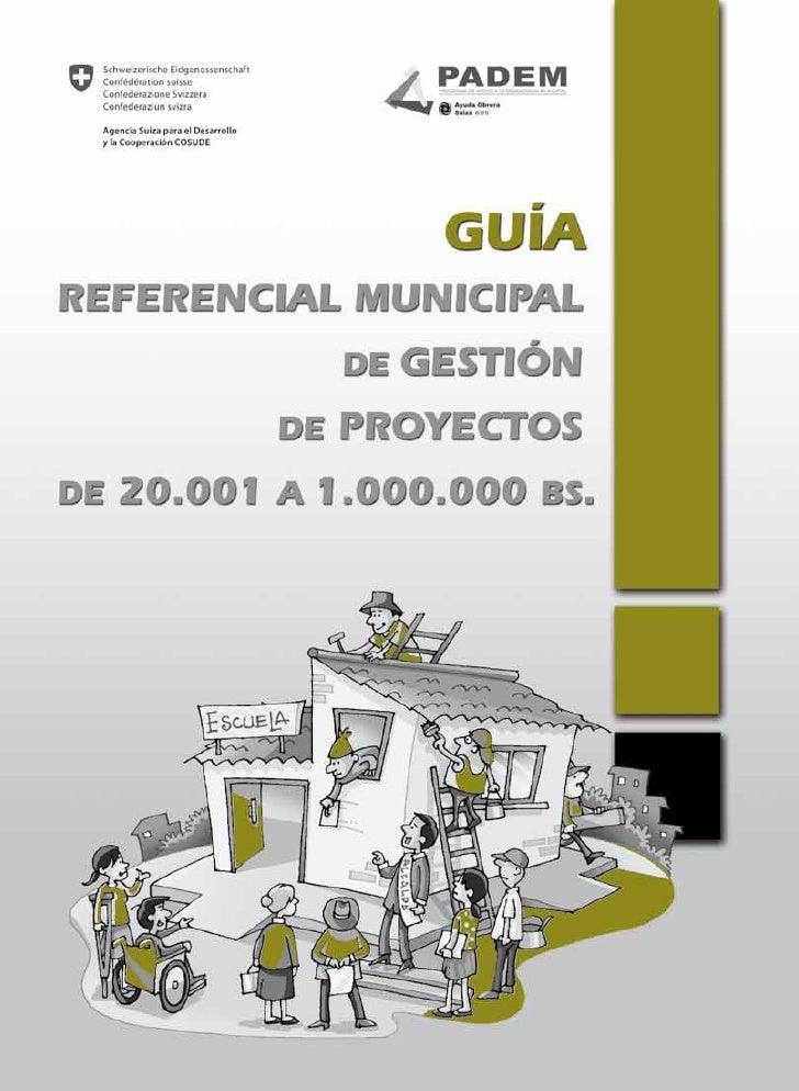 GUÍA REFERENCIAL MUNICIPAL DE GESTIÓN DE PROYECTOS DE 20.001 A 1.000.000 Bs.