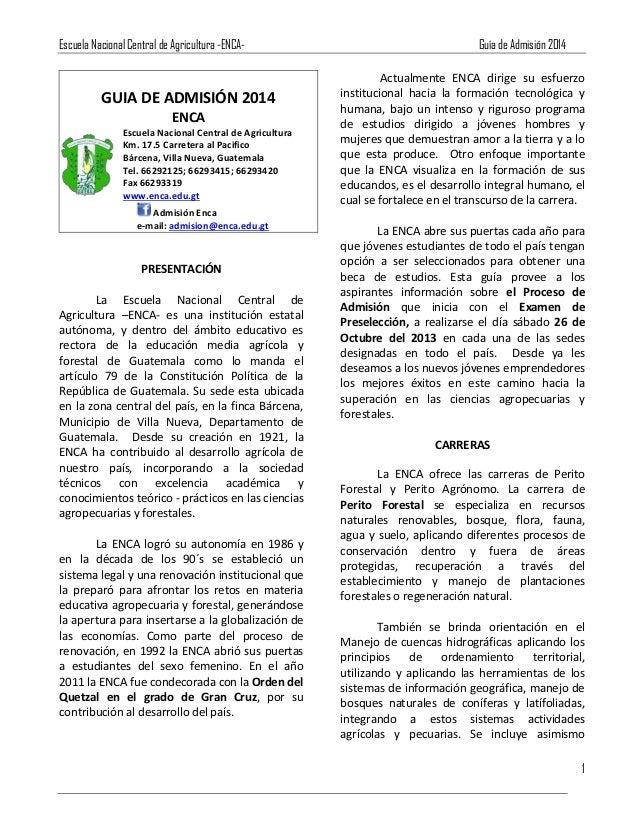Escuela Nacional Central de Agricultura -ENCA- Guía de Admisión 2014 1 GUIA DE ADMISIÓN 2014 ENCA Escuela Nacional Central...