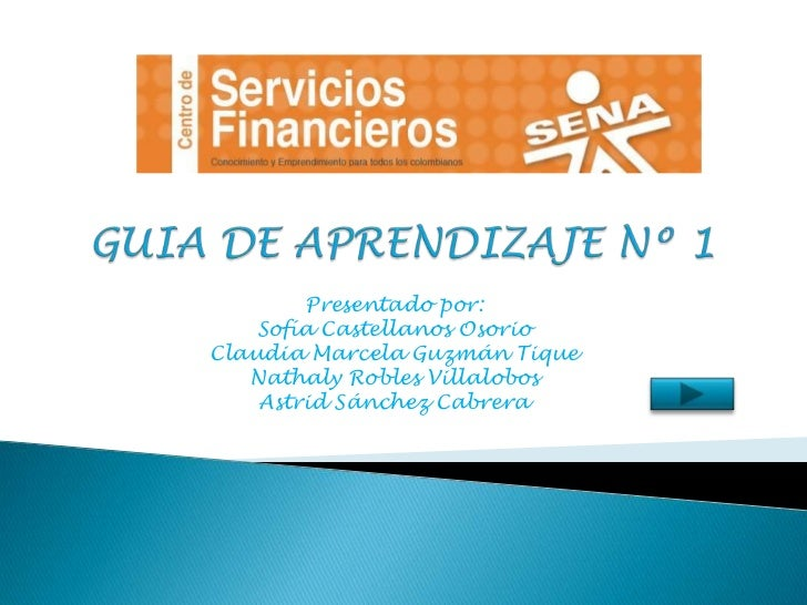 GUIA DE APRENDIZAJE Nº 1<br />Presentado por:<br />Sofía Castellanos Osorio<br />Claudia Marcela Guzmán Tique<br />Nathaly...