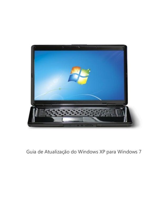 Guia de atualização do windows xp para windows 7