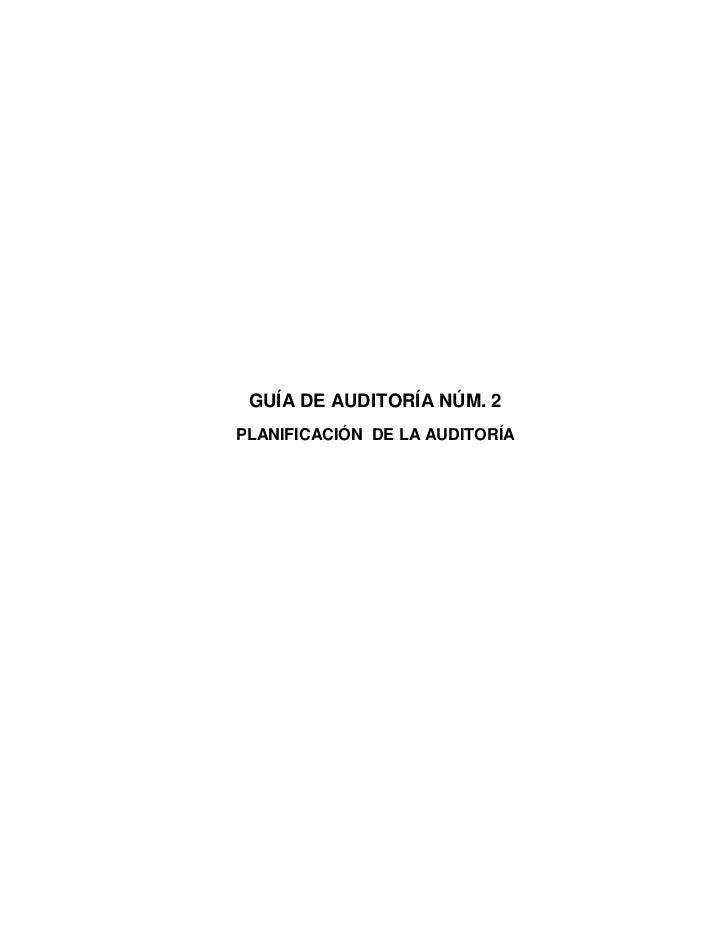 GUÍA DE AUDITORÍA NÚM. 2 PLANIFICACIÓN DE LA AUDITORÍA