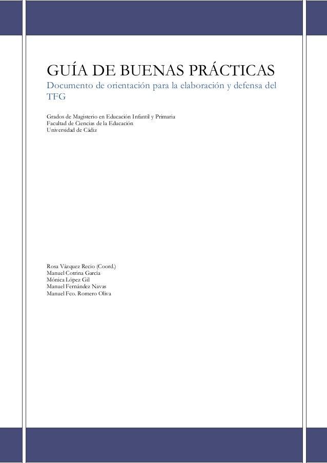 GUÍA DE BUENAS PRÁCTICAS Documento de orientación para la elaboración y defensa del TFG Grados de Magisterio en Educación ...