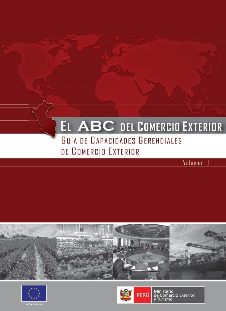 GUÍA DE CAPACIDADES GERENCIALES       DE COMERCIO EXTERIOR              Volumen I               Febrero 2009