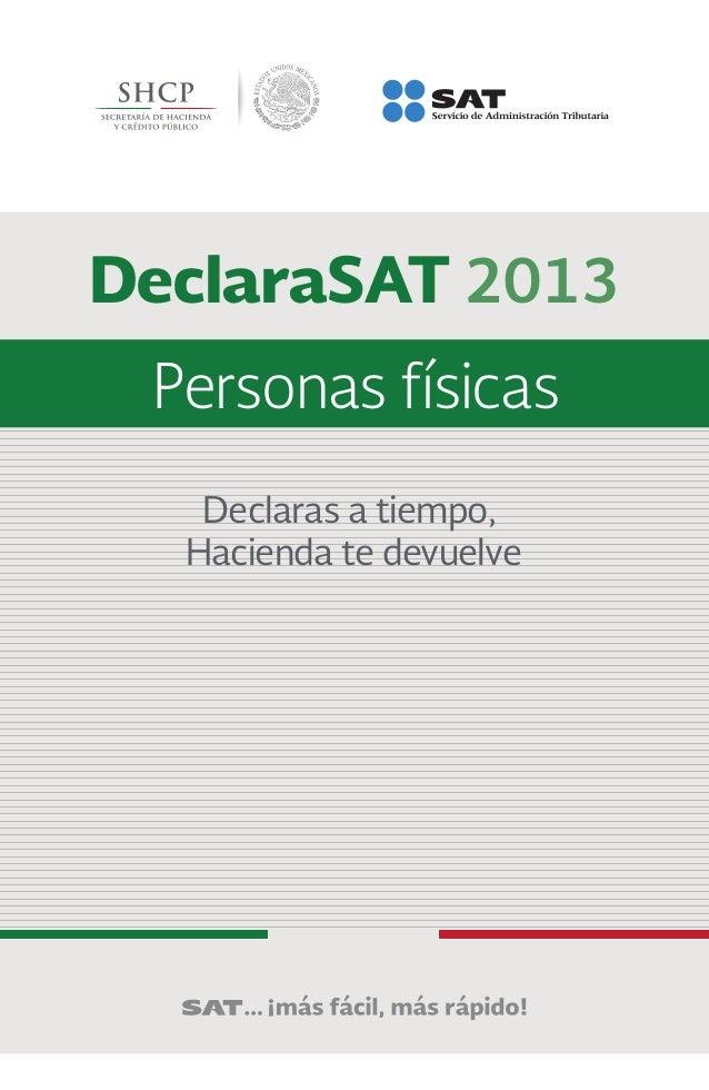 Declaras a tiempo, Hacienda te devuelve DeclaraSAT 2013 Personas físicas