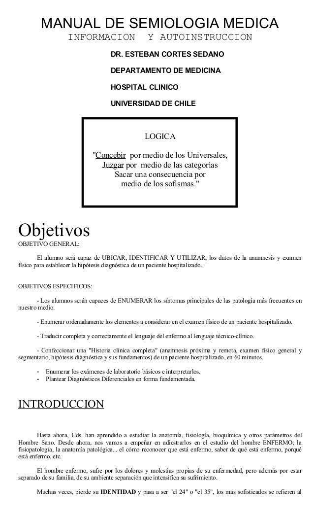MANUAL DE SEMIOLOGIA MEDICAINFORMACION Y AUTOINSTRUCCIONDR. ESTEBAN CORTES SEDANODEPARTAMENTO DE MEDICINAHOSPITAL CLINICOU...