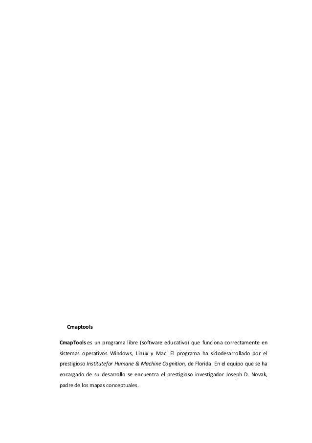 Cmaptools CmapTools es un programa libre (software educativo) que funciona correctamente en sistemas operativos Windows, L...