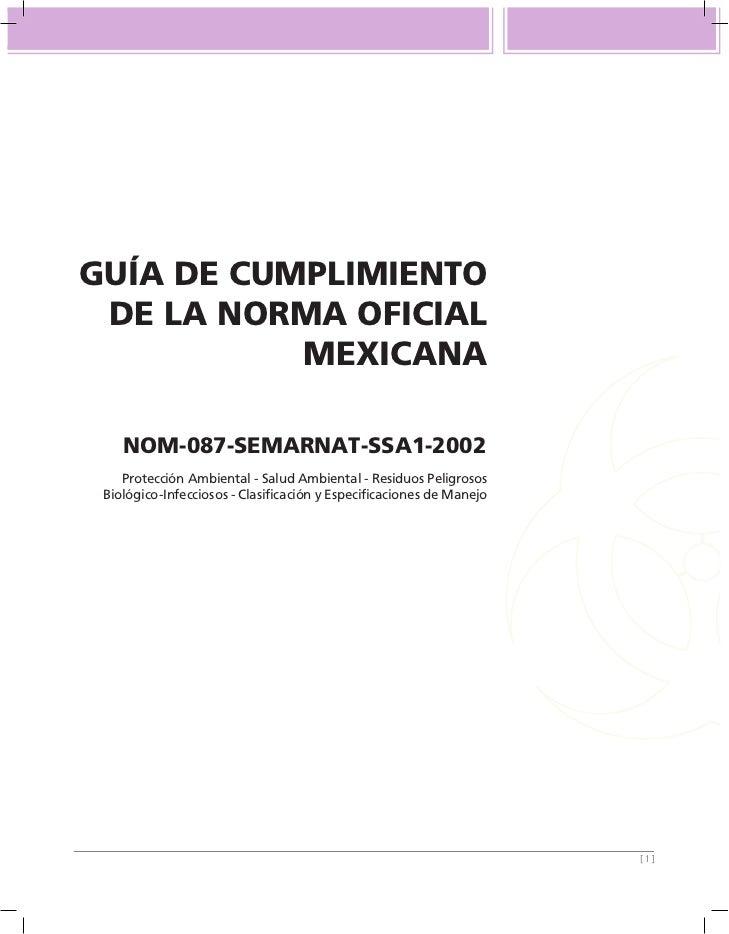 GUÍA DE CUMPLIMIENTO  DE LA NORMA OFICIAL            MEXICANA      NOM-087-SEMARNAT-SSA1-2002     Protección Ambiental - S...