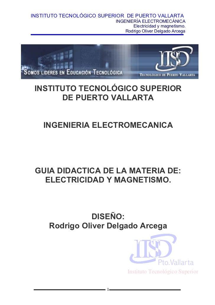 INSTITUTO TECNOLÓGICO SUPERIOR DE PUERTO VALLARTA                             INGENIERÍA ELECTROMECÁNICA                  ...
