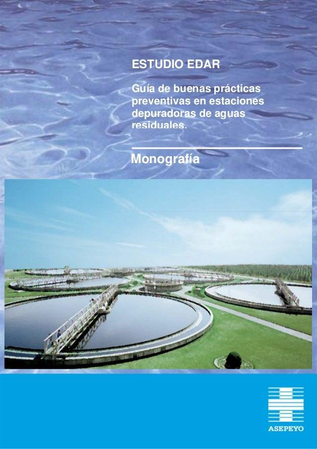 ESTUDIO EDARGuía de buenas prácticaspreventivas en estacionesdepuradoras de aguasresiduales.Monografía