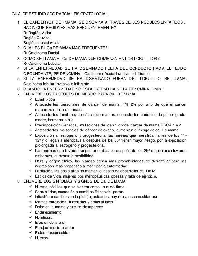 GUIA DE ESTUDIO 2DO PARCIAL FISIOPATOLOGIA I 1. EL CANCER (Ca. DE ) MAMA SE DISEMINA A TRAVES DE LOS NODULOS LINFATICOS ¿ ...