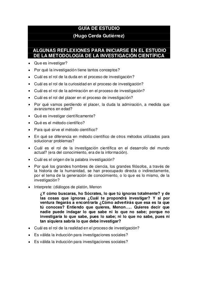 GUÍA DE ESTUDIO (Hugo Cerda Gutiérrez) ALGUNAS REFLEXIONES PARA INICIARSE EN EL ESTUDIO DE LA METODOLOGÍA DE LA INVESTIGAC...