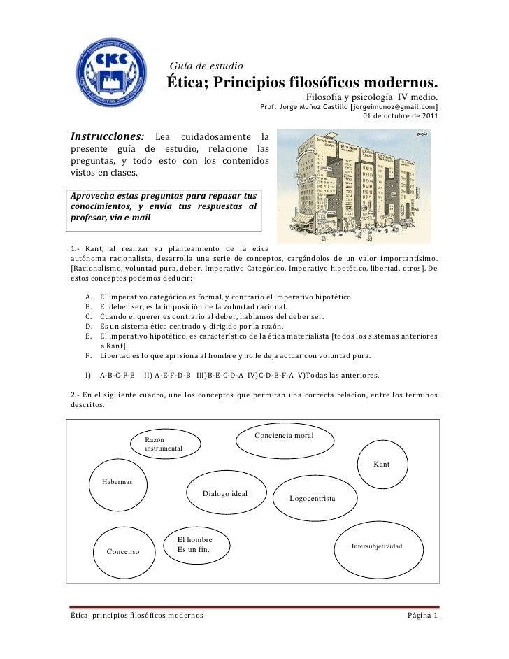 Guía de estudio                           Ética; Principios filosóficos modernos.                                         ...
