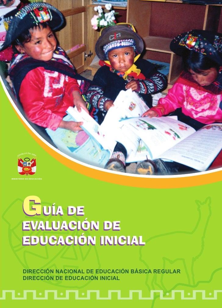 LICA DEL PE      PÚB           RÚ    REMINISTERIO DE EDUCACIÓN       GUÍA DE       EVALUACIÓN DE       EDUCACIÓN INICIAL  ...