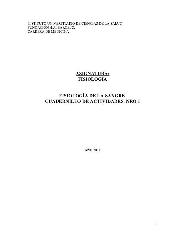 INSTITUTO UNIVERSITARIO DE CIENCIAS DE LA SALUDFUNDACION H.A. BARCELÓ.CARRERA DE MEDICINA                       ASIGNATURA...