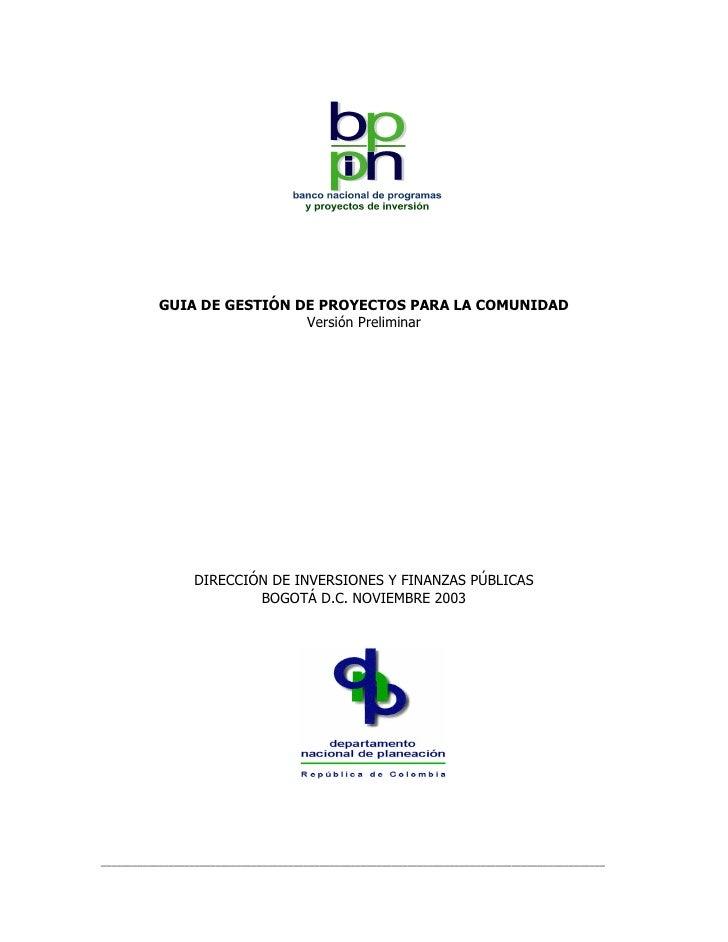 GUIA DE GESTIÓN DE PROYECTOS PARA LA COMUNIDAD                             Versión Preliminar                      DIRECCI...