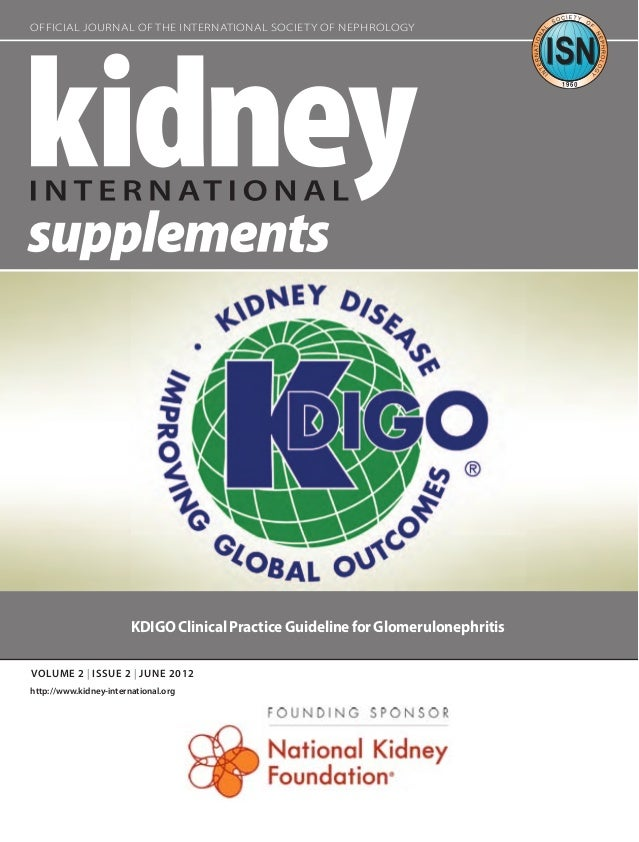 Official Journal of the International Society of Nephrology                        KDIGO Clinical Practice Guideline for G...