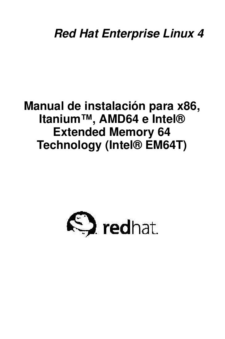 Red Hat Enterprise Linux 4     Manual de instalación para x86,   Itanium™, AMD64 e Intel®      Extended Memory 64   Techno...