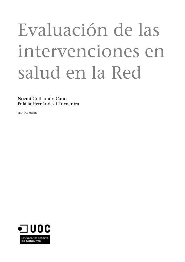 Evaluación de las intervenciones en salud en la Red Noemí Guillamón Cano Eulàlia Hernández i Encuentra PID_00186938