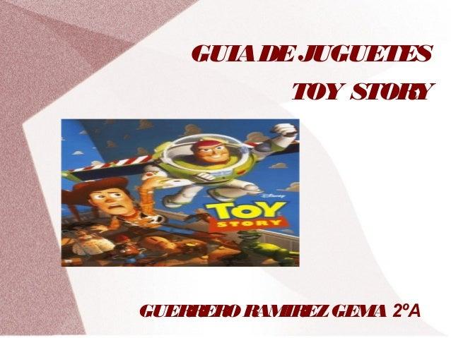 GUIA DE JUGUETES             TOY STORYGUERRERO RAMIREZ GEMA 2ºA