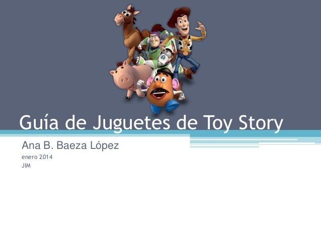 Guía de Juguetes de Toy Story Ana B. Baeza López enero 2014 JIM