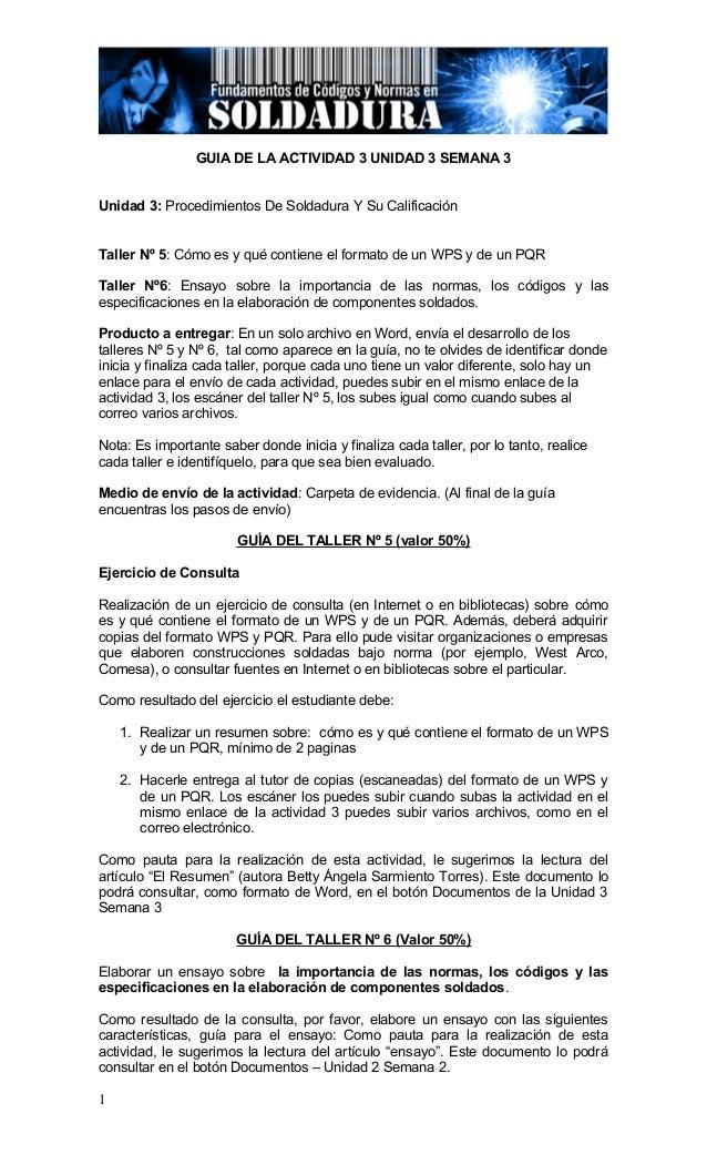 GUIA DE LA ACTIVIDAD 3 UNIDAD 3 SEMANA 3 Unidad 3: Procedimientos De Soldadura Y Su Calificación Taller Nº 5: Cómo es y qu...