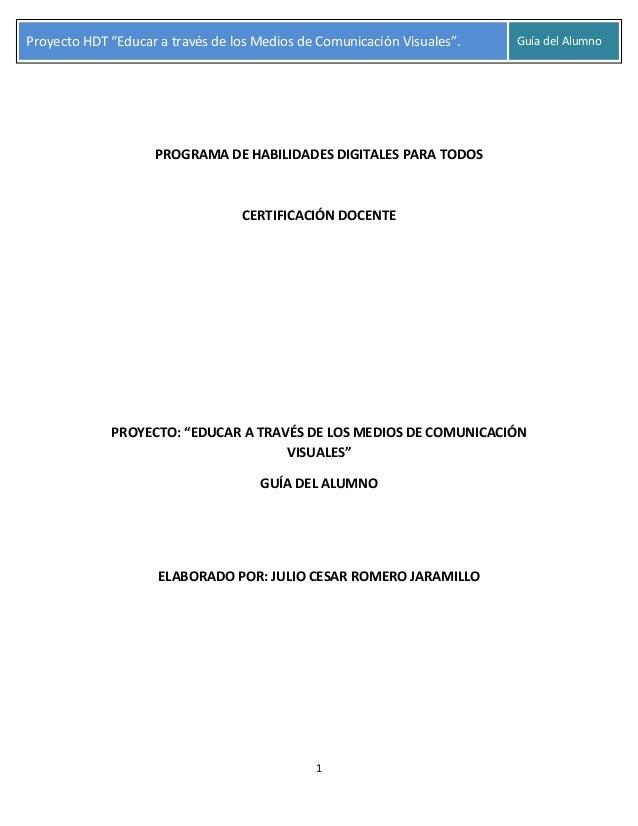 """Proyecto HDT """"Educar a través dealos Medioslos Medios de Comunicación Visuales"""". del Alumno          Proyecto HDT """"Educar ..."""