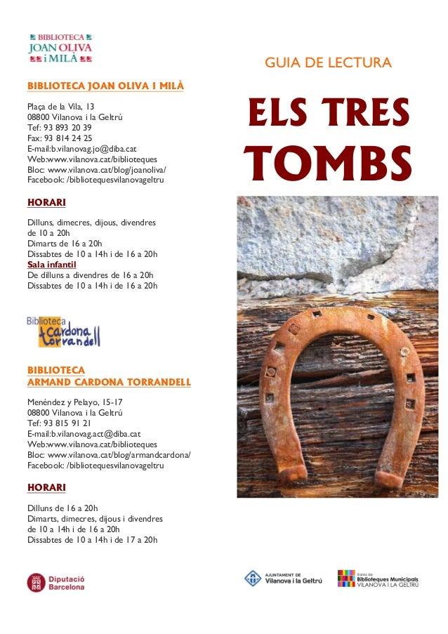 GUIA DE LECTURA BIBLIOTECA JOAN OLIVA I MILÀ Plaça de la Vila, 13 08800 Vilanova i la Geltrú Tef: 93 893 20 39 Fax: 93 814...