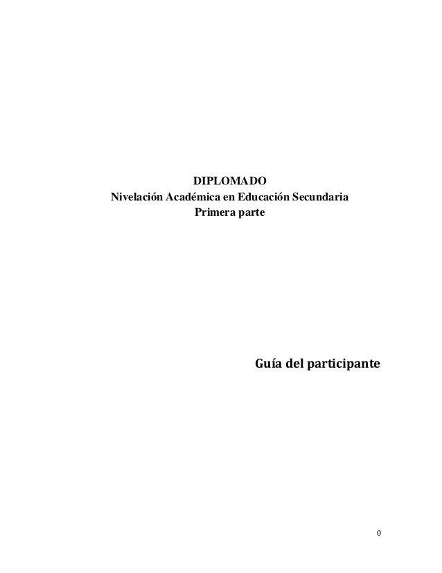 DIPLOMADONivelación Académica en Educación Secundaria                Primera parte                          Guía del parti...