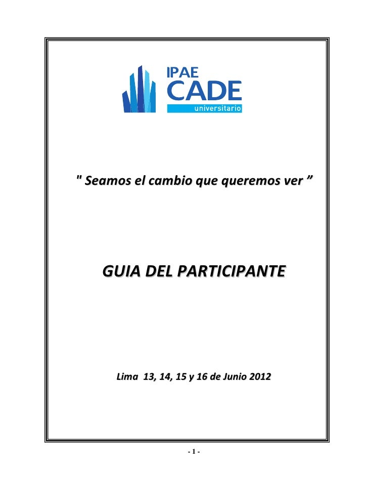""""""" Seamos el cambio que queremos ver """"    GUIA DEL PARTICIPANTE      Lima 13, 14, 15 y 16 de Junio 2012                    ..."""