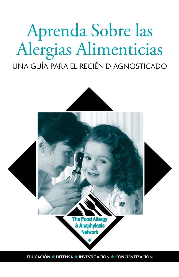 Aprenda Sobre lasAlergias AlimenticiasUna guía para el recién diagnosticado   EDUCACIÓN u DEFENSA u INVESTIGACIÓN u CONCIE...