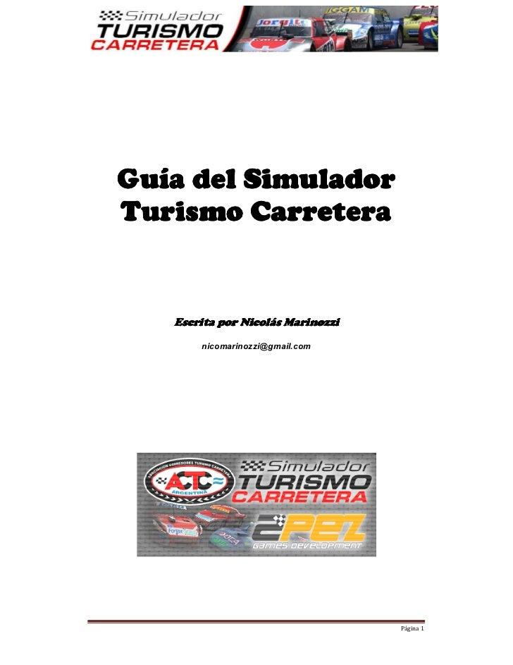 Guía del SimuladorTurismo Carretera   Escrita por Nicolás Marinozzi       nicomarinozzi@gmail.com                         ...