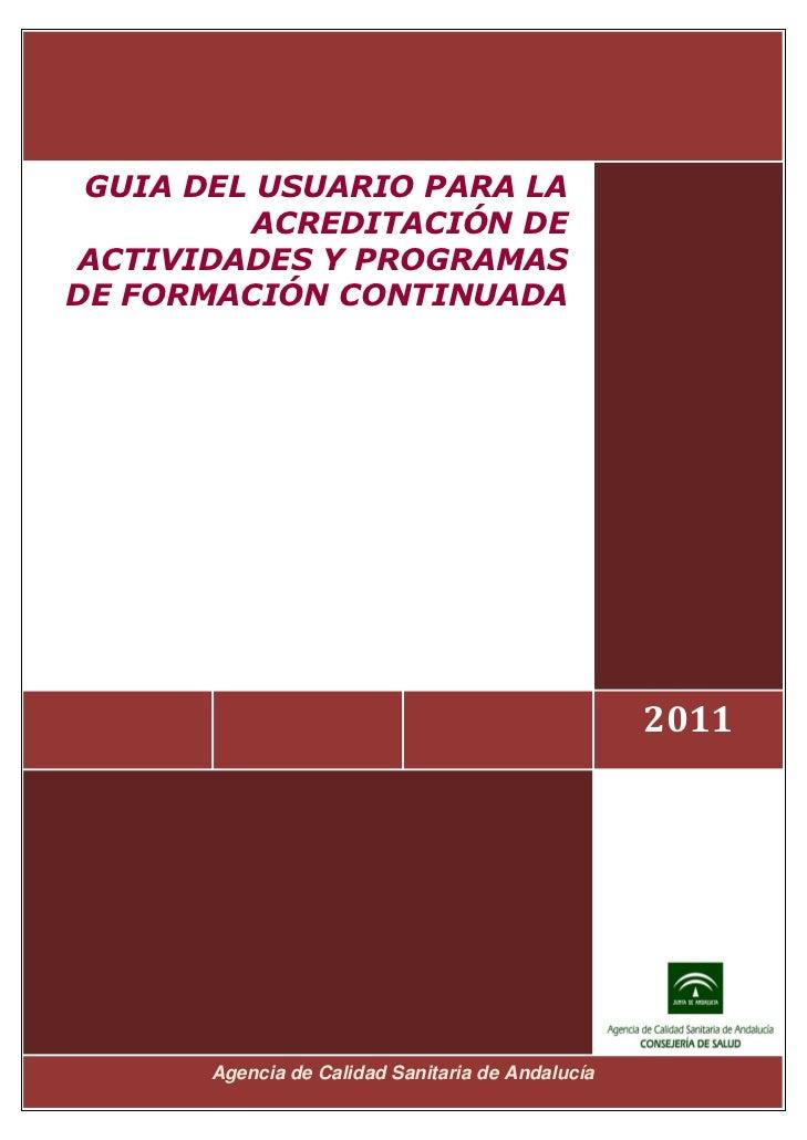 GUIA DEL USUARIO PARA LA              ACREDITACIÓN DE    ACTIVIDADES Y PROGRAMAS    DE FORMACIÓN CONTINUADA         ...