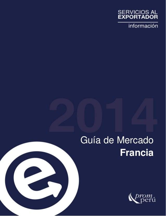 PROMPERU - Guia de Mercado: Francia 2014