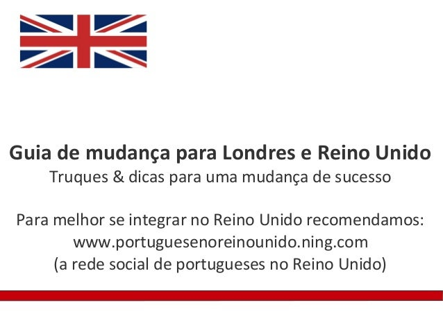 Guia de mudança para Londres e Reino Unido    Truques & dicas para uma mudança de sucessoPara melhor se integrar no Reino ...