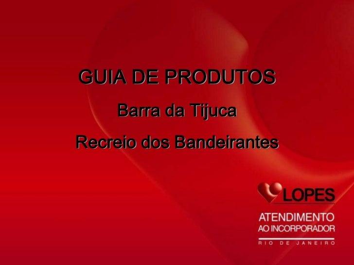 GUIA DE PRODUTOS    Barra da TijucaRecreio dos Bandeirantes