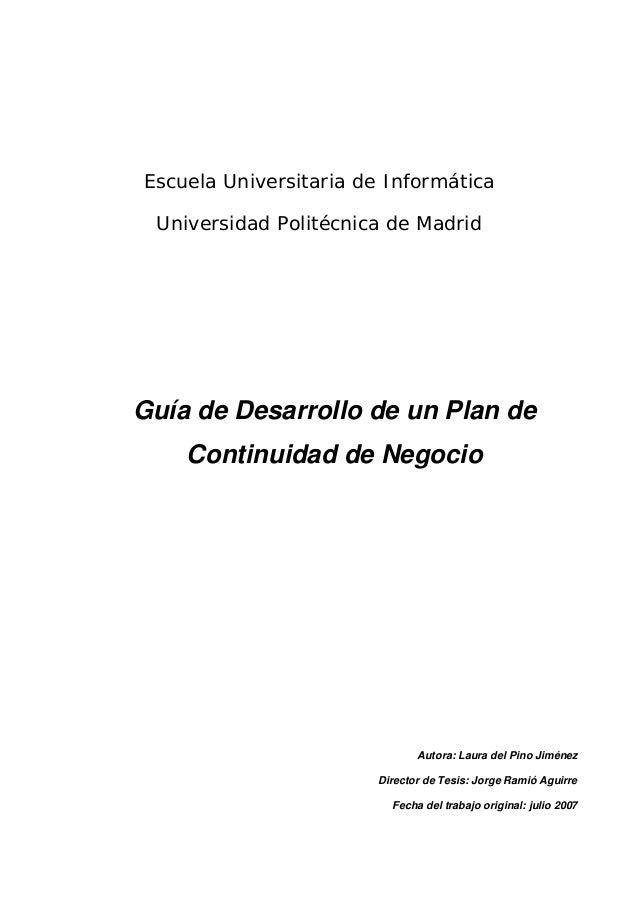 Escuela Universitaria de Informática Universidad Politécnica de MadridGuía de Desarrollo de un Plan de    Continuidad de N...