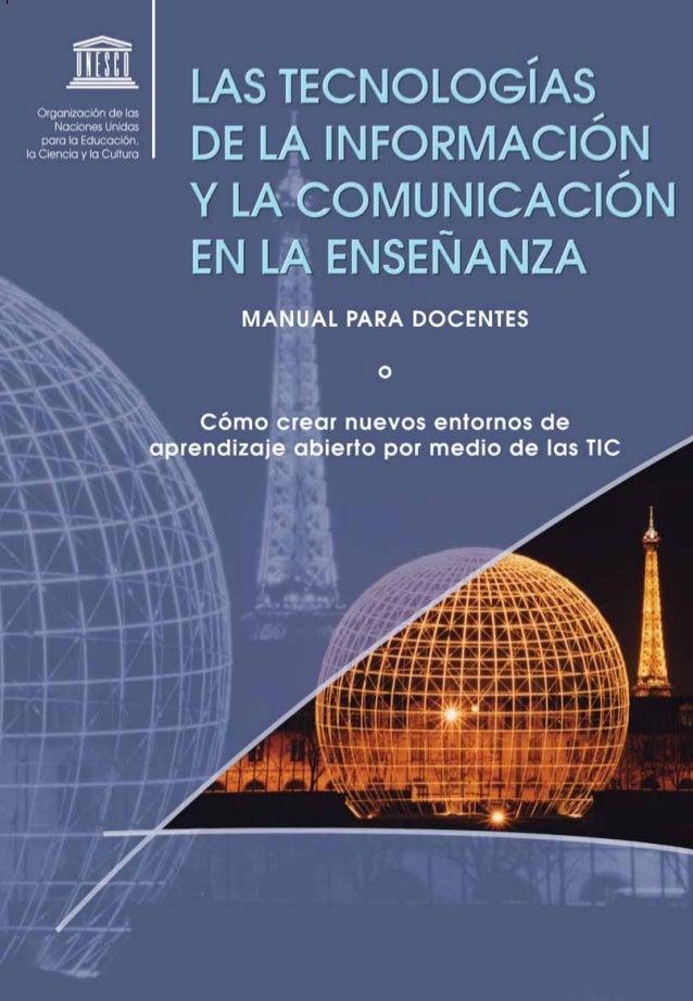 Las tecnologías de la información y la comunicación en la enseñanza Manual para docentes o Cómo crear nuevos entornos de a...