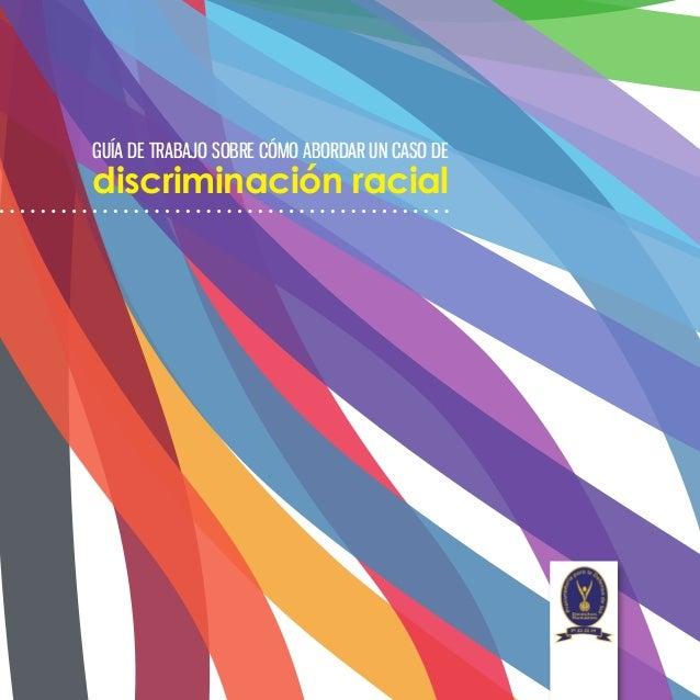 Guia de trabajo de como abordar un tema de discriminacion racial
