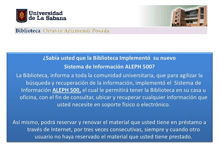 ¿Sabía usted que la Biblioteca Implementó  su nuevo <br />Sistema de Información ALEPH 500?<br />La Biblioteca, informa a ...