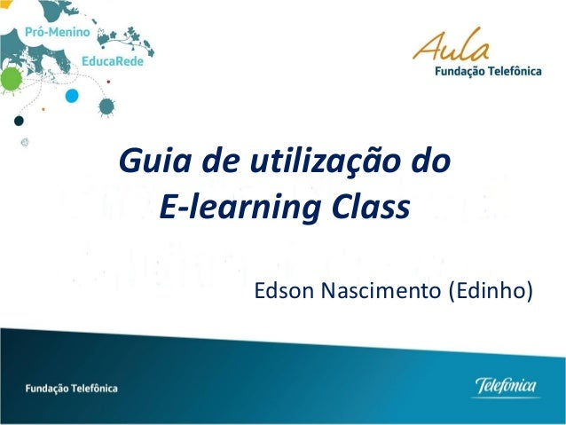 Guia de utilização do E-learning Class Edson Nascimento (Edinho)