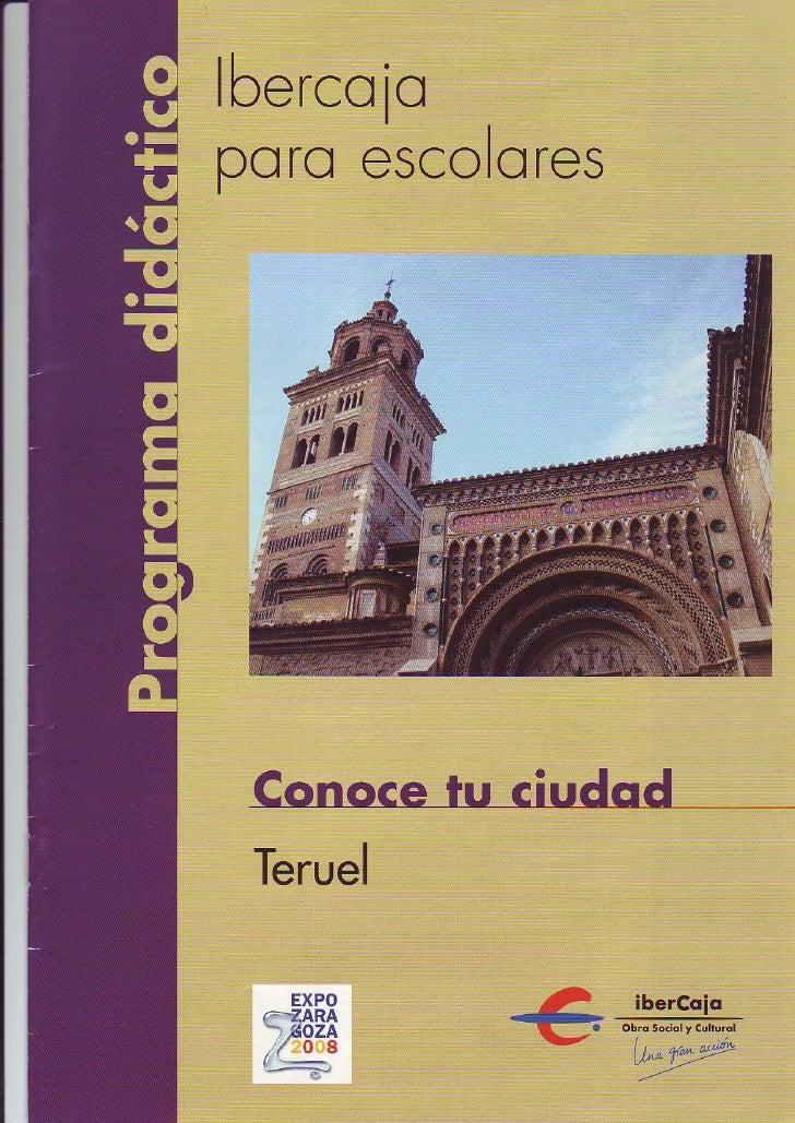 berco ioporo escoOTCS Conoce tu ciudod Teruel   EXPO         iberCoio dARA -     ,ftozA / . 1o a *::€